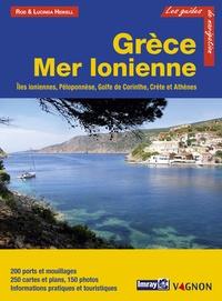 Rod Heikell et Lucinda Heikell - Grèce Mer Ionienne - Iles ioniennes, Péloponnèse, golfe de Corinthe, Crète, Athènes.