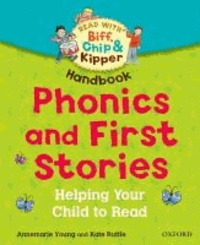 Rod Hunt et Ms Annemarie Young - Oxford Reading Tree Read with Biff, Chip, and Kipper: Phonics and First Stories Handbook - Helping Your Child to Read.