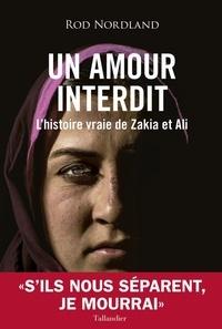 Rod Nordland - Un amour interdit - L'histoire vraie de Zakia et Ali.