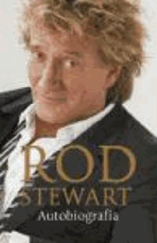 Rod Stewart - Rod Stewart, autobiografía.