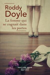 Roddy Doyle - La femme qui se cognait dans les portes.