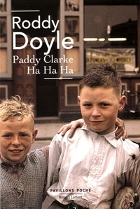 Roddy Doyle - Paddy Clarke ha ha ha.