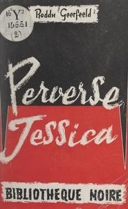 Roddy Gerfeeld - Perverse Jessica.