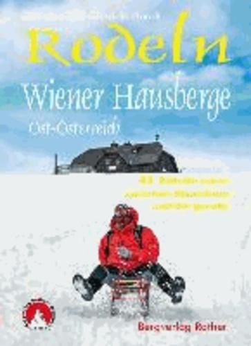 Rodeln Wiener Hausberge - Ost-Österreich. 43 Rodelstrecken zwischen Bisamberg und Bürgeralm.