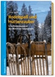 Rodelspaß und Hüttenzauber - 17 Schlittentouren in den Münchner Hausbergen.