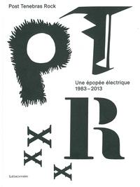 Ucareoutplacement.be Post Tenebras Rock - Une épopée électrique 1983-2013 Image