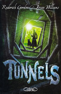 Roderick Gordon et Brian Williams - Tunnels - Tome 1.