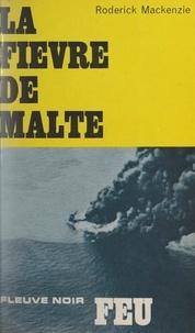 Roderick Mackenzie et Alain Le Breton - La fièvre de Malte.