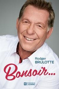 Rodger Brulotte et Christian Tétreault - Bonsoir....