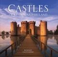 RODN CASTLEDEN et Rodney Castleden - The Castles of Britain and Ireland.