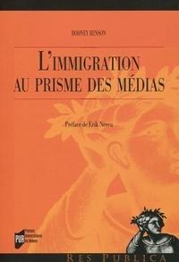 Rodney Benson - L'immigration au prisme des médias - Une comparaison France-Etats-Unis.