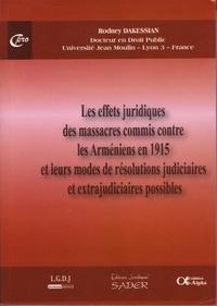Rodney Dakessian - Effets juridiques des massacres commis contre les Arméniens en 1915 et leurs modes de résolutions judiciaires et extrajudiciaires possibles.