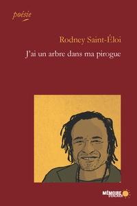 Rodney Saint-Eloi et  Mémoire d'encrier - J'ai un arbre dans ma pirogue.