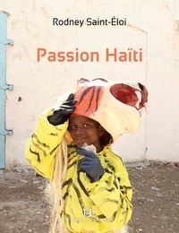 Rodney Saint-Eloi - Passion Haïti.