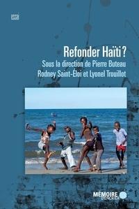 Rodney Saint-Eloi et Lyonel Trouillot - Refonder Haïti?.