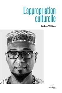 Rodney William - L'appropriation culturelle.