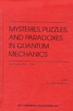 Rodolfo Bonifacio et  Collectif - MYSTERIES, PUZZLES AND PARADOXES IN QUANTUM MECHANICS.