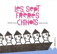 Rodolfo Castro et André da Loba - Les sept frères chinois.