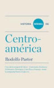 Rodolfo Pastor - Historia minima de Centro-America.