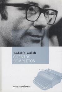 Rodolfo Walsh - Cuentos Completos.