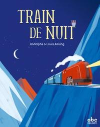 Rodolphe Alloing et Louis Alloing - Train de nuit.
