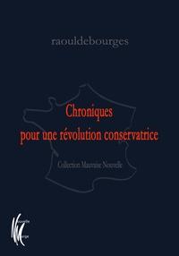Rodolphe Arfeuil - Chroniques pour une révolution conservatrice.