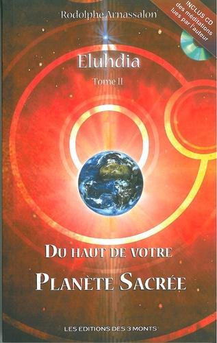 Rodolphe Arnassalon - Eluhdia - Tome 2, Du haut de votre planète sacrée. 1 CD audio