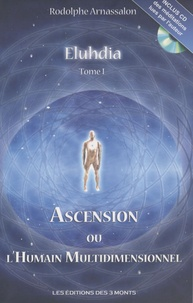 Rodolphe Arnassalon - Eluhdia - Tome 1, Ascension ou l'humain multidimensionnel. 1 CD audio