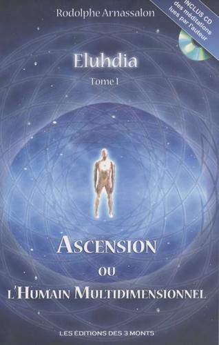Rodolphe Arnassalon - Eluhdia - Tome 1, Ascension ou l'humain multidimensionnel. 1 CD audio