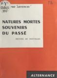 Rodolphe Arvences - Natures mortes, souvenirs du passé.
