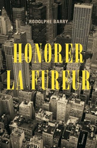 Honorer la fureur - Rodolphe Barry - Format ePub - 9782363391124 - 14,99 €