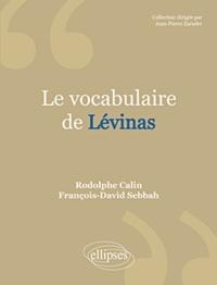 Rodolphe Calin et François-David Sebbah - Le vocabulaire de Levinas.
