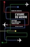 Rodolphe Christin - L'usure du monde - Critique de la déraison touristique.