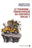 Rodolphe Christin et Philippe Bourdeau - Le tourisme : émancipation ou contrôle social ?.