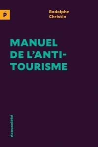 Rodolphe Christin - Manuel de l'antitourisme.