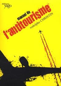Manuel de l'antitourisme - Rodolphe Christin pdf epub