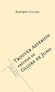Rodolphe Corrion - Trouver Astérion précédé de Gloire de Juno.