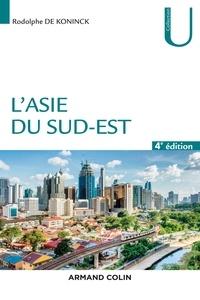 Rodolphe De Koninck - L'Asie du Sud-Est - 4e éd..