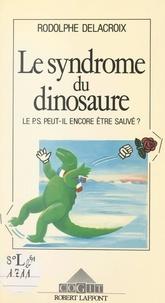 Rodolphe Delacroix - Le syndrome du dinosaure.