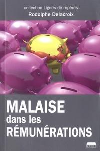 Rodolphe Delacroix - Malaise dans les rémunérations.