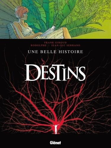 Rodolphe - Destins Tome 7 : Une belle histoire.