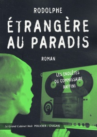 Rodolphe - Etrangère au paradis - Les enquêtes du commissaire Raffini.