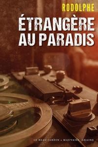 Rodolphe - Etrangère au paradis.