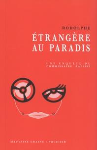 Rodolphe - Etrangère au paradis - Une enquête du commissaire Raffini.