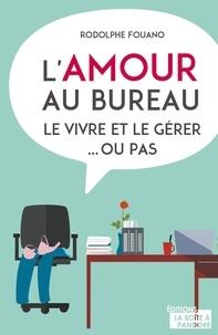 Rodolphe Fouano - L'amour au boulot - Témoignages sur la sexualité au travail.