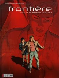 Rodolphe et Bertrand Marchal - Frontière Tome 2 : Le Temps perdu.
