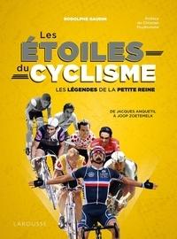 Rodolphe Gaudin - Les étoiles du cyclisme - Les légendes de la petite reine.