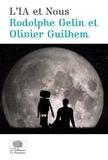 Rodolphe Gelin et Olivier Guilhem - L'IA et Nous.
