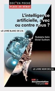 Rodolphe Gelin et Olivier Guilhem - L'intelligence artificielle, avec ou contre nous ? - Le livre blanc de l'intelligence artificielle (IA).