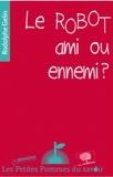 Rodolphe Gelin - Le robot, ami ou ennemi ?.